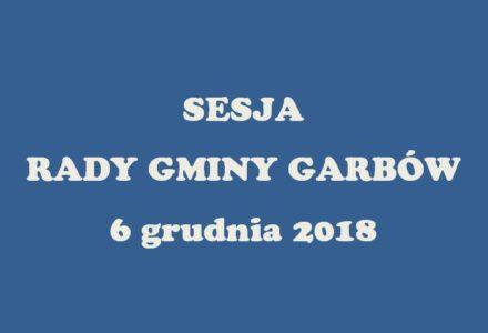 II Sesja Rady Gminy Garbów – 6 grudnia 2018 [wideo naszgarbow.pl]