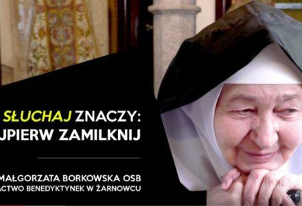 """""""Słuchaj"""" znaczy: Najpierw zamilknij – konferencja s. Małgorzaty Borkowskiej"""