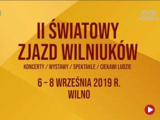 Zaproszenie na wyjazd na II Światowy Zjazd Wilniuków, 6-8 września 2019 r.